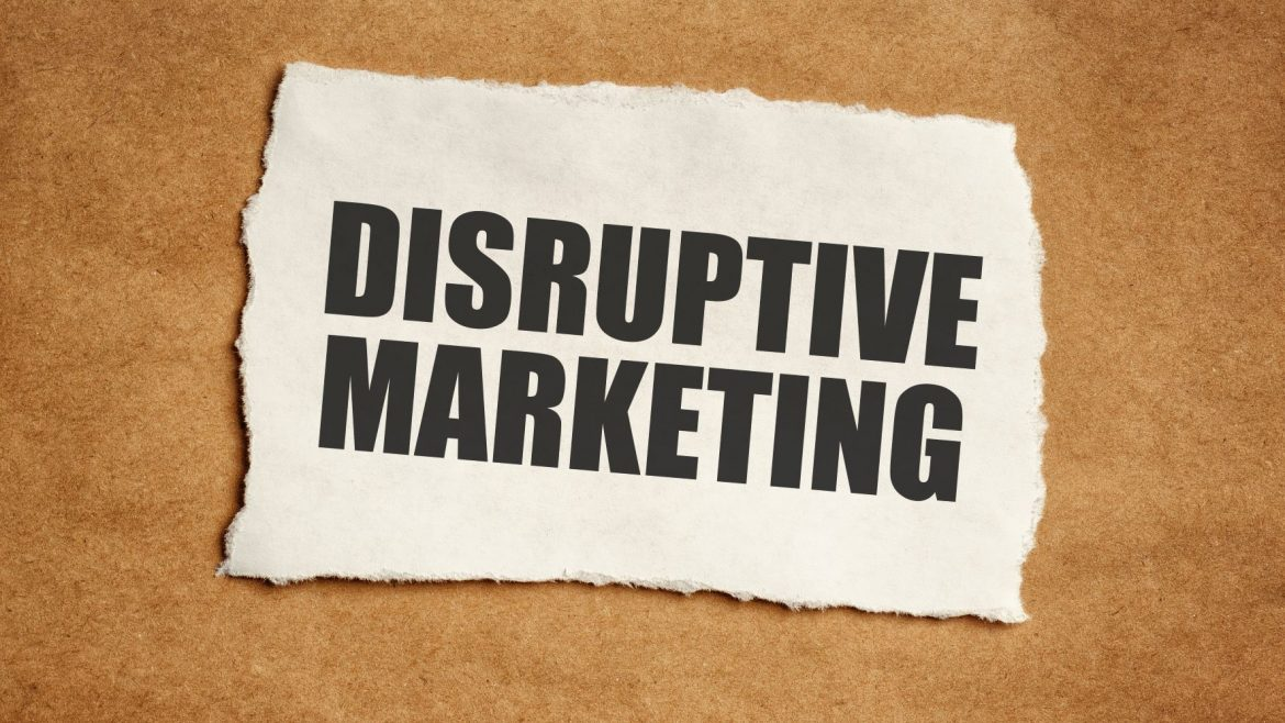 3 Reasons Why Disruptive Marketing Is On The Rise